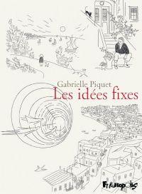 Les Idées fixes, bd chez Futuropolis de Piquet