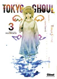 Tokyo ghoul T3, manga chez Glénat de Ishida