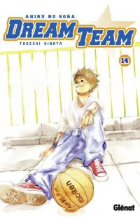 Dream team T14, manga chez Glénat de Hinata