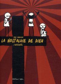 La Nostalgie de Dieu - L'intégrââl, bd chez Editions Lapin de Dubuisson