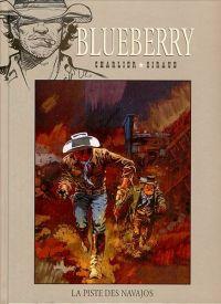 Blueberry T5 : La piste des Navajos (0), bd chez Hachette de Charlier, Giraud, Blanc-Dumont