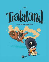 Tralaland T3 : Vacances prolongées (0), bd chez Bayard de Libon