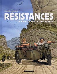 Résistances T4 : Le prix du sang et des larmes (0), bd chez Le Lombard de Derrien, Plumail, Goussale, de la Serna