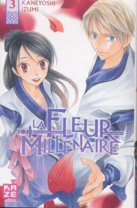 La fleur millénaire T3, manga chez Kazé manga de Kaneyoshi