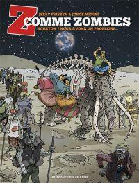 Z comme zombies T1 : Houston ? Nous avons un problème... (0), bd chez Les Humanoïdes Associés de Frissen, Miguel