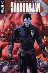 Shadowman – version librairie, T1 : Rites de naissance (0), comics chez Panini Comics de Jordan, Zircher, Reber