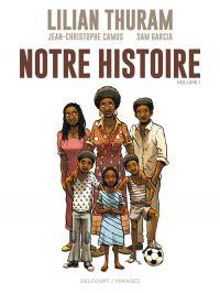 Notre histoire T1, bd chez Delcourt de Camus, Thuram, Garcia, Poupelin