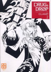 Drug and drop T2, manga chez Kazé manga de Clamp