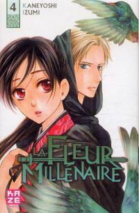 La fleur millénaire T4, manga chez Kazé manga de Kaneyoshi
