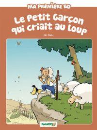 Le Petit garçon qui criait au loup : , bd chez Bamboo de Beney, Domas, Bonino