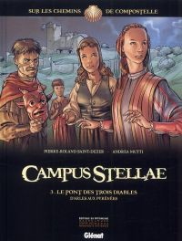 Campus Stellae, sur les chemins de Compostelle T3 : Le pont des trois diables (0), bd chez Glénat de Saint-Dizier, Mutti, Francescutto