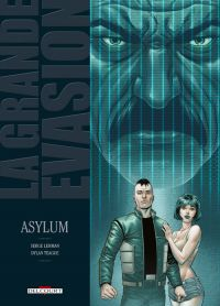 La Grande évasion T7 : Asylum, bd chez Delcourt de Serge Lehman, Teague, Saint Blancat