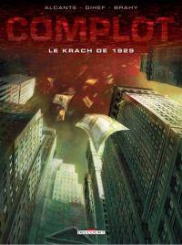Complot T1 : Le Krach de 1929 (0), bd chez Delcourt de Alcante, Gihef, Brahy, Rieu, Sentenac