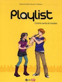 Playlist T3 : Contre vents et marées (0), bd chez Bayard de Melchior-durand, Manboou, Blancher