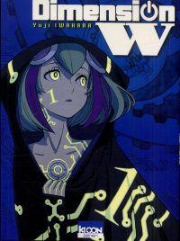 Dimension W T1, manga chez Ki-oon de Iwahara