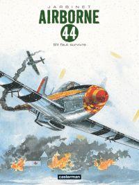 Airborne 44 – cycle 3 : Tessa, T5 : S'il faut survivre (0), bd chez Casterman de Jarbinet