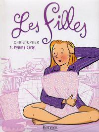 Les filles T1 : Pyjama party (0), bd chez Kennes éditions de Christopher, Feuillat