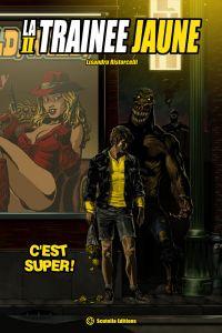 La trainée jaune T2 : C'est super ! (0), comics chez Scutella Editions de Ristorcelli