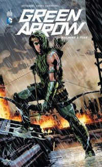 Green Arrow T1 : Machine à tuer (0), comics chez Urban Comics de Lemire, Sorrentino, Maiolo