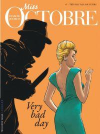 Miss Octobre T3 : Very bad day, bd chez Le Lombard de Desberg, Queireix, Kattrin