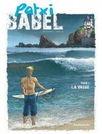 Patxi babel T1 : La vague (0), bd chez Dargaud de Boisserie, Abolin, Royo Morales