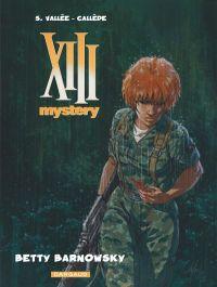 XIII Mystery T7 : Betty Barnowsky (0), bd chez Dargaud de Callede, Vallée, Marquebreucq