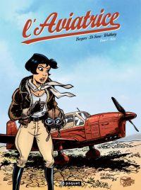 L'Aviatrice T1 : Nora (0), bd chez Paquet de Borges, Di sano, Walthéry, Alquier