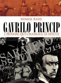 Gavrilo Princip, bd chez Futuropolis de Rehr