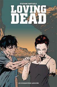 Loving dead : , comics chez Les Humanoïdes Associés de Raffaele