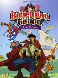 Bohemian galion T1 : Coeur de pirate (0), bd chez Jungle de Maxe, Labourot, Lerolle