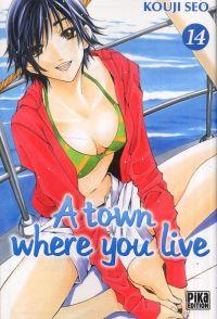 A Town where you live T14, manga chez Pika de Kouji