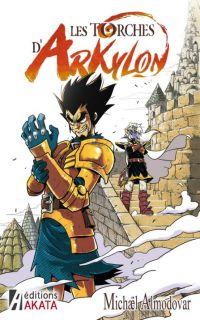Les torches d'Arkylon  T1, manga chez Akata de Almodovar