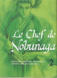Le chef de Nobunaga T2, manga chez Komikku éditions de Nishimura, Kajikawa