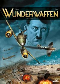 Wunderwaffen T5 : Disaster Day (0), bd chez Soleil de Richard D.Nolane, Vicanovic-Maza, Digikore studio