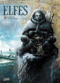 Elfes – Saison 2, T6 : La mission des Elfes bleus (0), bd chez Soleil de Istin, Duarte, Studio Impacto