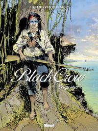 Black Crow – cycle 2, T5 : Vengeance (0), bd chez Glénat de Delitte