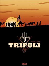 Tripoli, bd chez Glénat de Daoudi