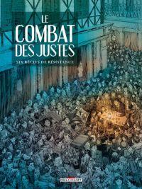 Le Combat des justes, bd chez Delcourt de Thirault, Cruchaudet, Chavant, Soleilhac, Pagliaro, Duphot, Marty