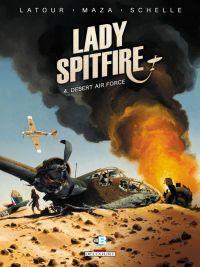 Lady Spitfire T4 : Desert air force (0), bd chez Delcourt de Latour, Vicanovic-Maza, Schelle