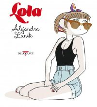 Lola, bd chez Delcourt de Lunik
