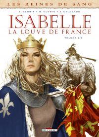 Les Reines de sang - Isabelle, la Louve de France T2, bd chez Delcourt de Gloris, Gloris, Calderon, Corgié