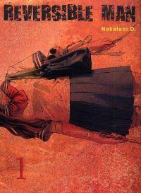 Reversible man T1, manga chez Komikku éditions de Nakatani
