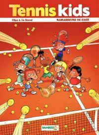Tennis kids T1 : Ramasseurs de gags (0), bd chez Bamboo de Ceka, Le Sourd, Dawid