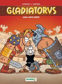 Gladiatorus T2 : Alea jacta ouste (0), bd chez Bamboo de Amouriq, Cazenove, Amouriq, Mirabelle