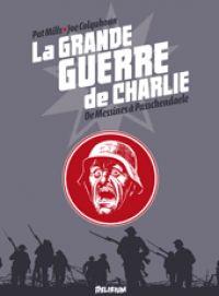 La grande guerre de Charlie T6 : De Messines à Passchendaele (0), comics chez Délirium de Mills, Colquhoun