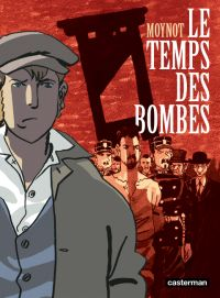 Le Temps des bombes, bd chez Casterman de Moynot, Schipper