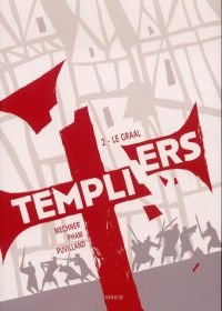 Templiers T2 : Le graal, comics chez Akileos de Mechner, Pham, Puvilland, Campbell, Sycamore