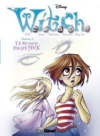 Witch – Saison 2, T5 : Ne ferme pas les yeux (0), bd chez Glénat de Enna, Zanotta, Perissinotto, Baggio