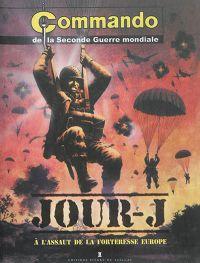 Commando de la Seconde Guerre Mondiale : Jour-J - A l'assaut de la forteresse Europe (0), comics chez Pierre de Taillac de Collectif