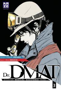 Dr. DMAT T3, manga chez Kazé manga de Takano, Kikuchi
